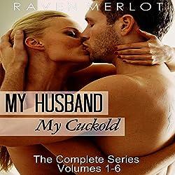 Cuckold Erotica: The Complete My Husband, My Cuckold Series