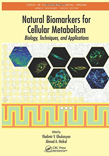Natural Biomarkers for Cellular Metabolism: Biology, Techniques, and Applications (Series in Cellular and Clinical Imagi