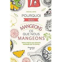 Pourquoi nous mangeons ce que nous mangeons: Notre relation aux aliments expliquée par la science (French Edition)
