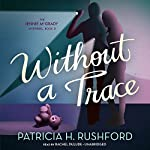 Without a Trace: The Jennie McGrady Mysteries, Book 5 | Patricia H. Rushford