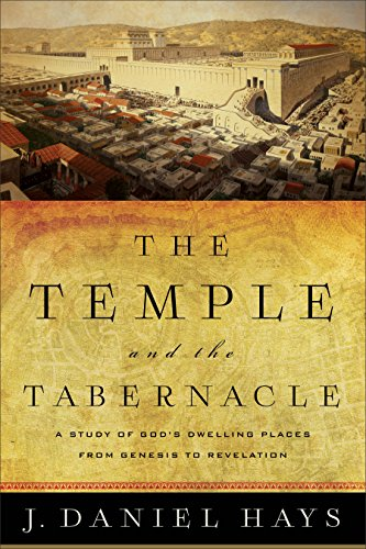 The Temple and the Tabernacle: A Study of God's Dwelling Places from Genesis to Revelation cover