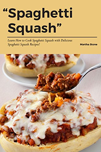 (Spaghetti Squash: Learn How to Cook Spaghetti Squash with Delicious Spaghetti Squash Recipes!)