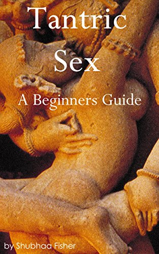 Tantric Sex: A Beginners Guide to Tantric Sex