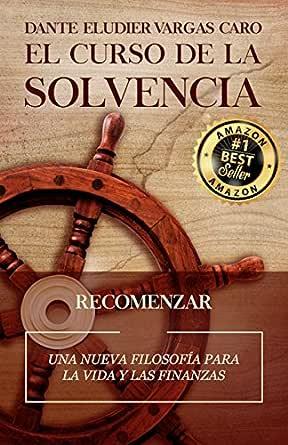 El Curso de la Solvencia: Una nueva filosofía para la vida y las ...