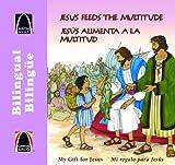 Jesús alimenta a la multitud (A Meal for Many) - Bilingual, Erik J. Rottmann, 0758630735