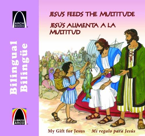 Jesus alimenta a la multitud - bilingue (A Meal for Many - Bilingual) (Arch Books) (Spanish Edition) (Libros Arco / Arch Books) (Spanish and English Edition)