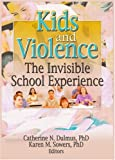 Kids and Violence, Karen M. Sowers and Catherine Dulmus, 0789025868