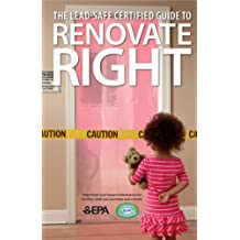 Renovate Right: Important Lead Hazard Information for Families, Child Care Providers and Schools: Important Lead Hazard Information for Families, Chil