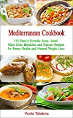 Can You Lose Weight Without Dieting?From the author of several bestselling cookbooks, Vesela Tabakova, comes a delicious new collection of 120 trusted authentic Mediterranean diet recipes. Inside her new cookbook you will find delicious salad...