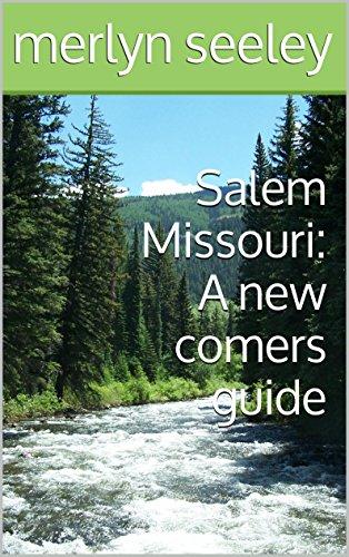 Salem Missouri: A new comers guide