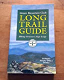 The Long Trail Guide: Hiking Vermont s High Ridge