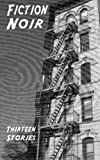 img - for Fiction Noir: Thirteen Stories book / textbook / text book