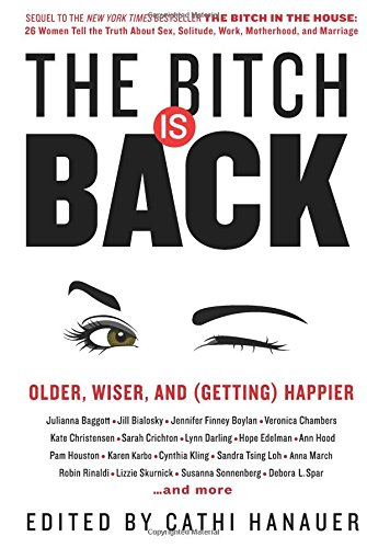 The Bitch Is Back: Older, Wiser, and (Getting) Happier