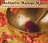 Meditative Massage Music: Healing Instrumentals for Peace & Quiet