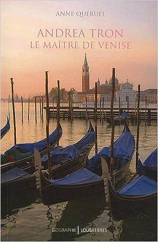 Livres gratuits Andrea Tron (1712-1785) : Le maître de Venise pdf, epub ebook