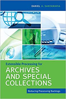 Extensible Processing for Archives and Special Collections: Reducing Processing Backlogs