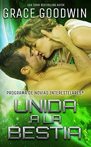 Unida a la Bestia (Programa de Novias Interestelares® nº 5) (Spanish Edition)