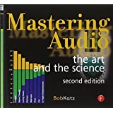Mastering Audio: The Art and the Science 2nd edition by Katz, Bob (2007) Taschenbuch