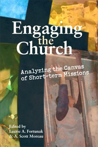 Engaging the Church: Analyzing the Canvas of Short-Term Missions (EMQ Monograph Series)