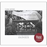 Three Sisters Around the Greek Table: A Cookbook by Betty Bakopoulos, Eleni Bakopoulos, Samantha Bakopoulos (2009) Paperback