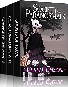 Society for Paranormals: Cases 1-3 by [Ehsani, Vered]