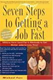 Seven Steps to Getting a Job Fast, Michael J. Farr and J. Michael Farr, 0613497759