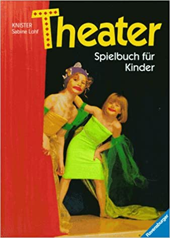 Theater Spielbuch Für Kinder 9783473410927 Amazoncom Books