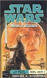 Star Wars, tome 54 : Mirax a disparu (Moi, Jedi 1) par Michaël A. Stackpole