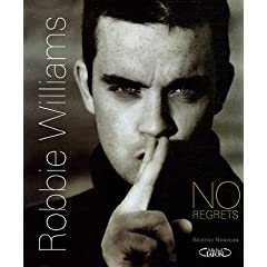 Robbie Williams : No regrets (Biographie)