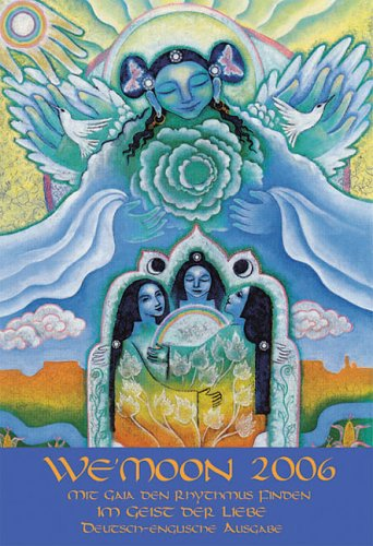 We'Moon 2006: Mit Gaia den Rhythmus finden - JahresthemaIm Geist der Liebe