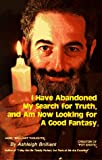 I Have Abandoned My Search for Truth, and Am Now Looking for a Good Fantasy: More Brilliant Thoughts