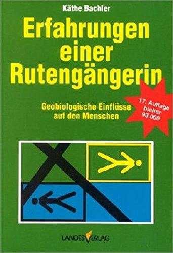Erfahrungen einer Rutengängerin Taschenbuch – 1. Januar 2001 Käthe Bachler Residenz 3852146968 Grenzwissenschaften