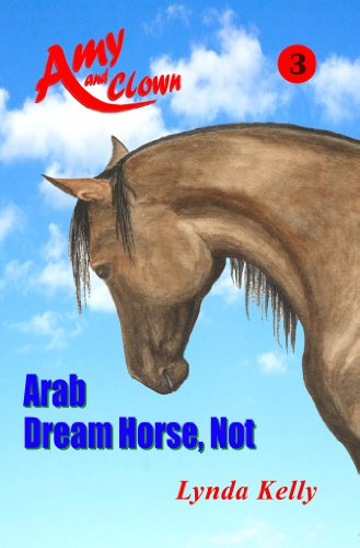 Arab Dream Horse, Not (3) (Amy and Clown)