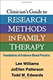 img - for Clinician's Guide to Research Methods in Family Therapy: Foundations of Evidence-Based Practice book / textbook / text book