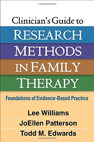 Clinician's Guide to Research Methods in Family Therapy: Foundations of Evidence-Based Practice (Clinical Research In Practice)