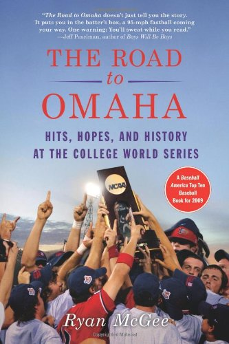 World Series 2008 College - The Road to Omaha: Hits, Hopes, and History at the College World Series
