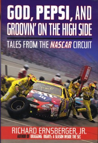 God, Pepsi, and Groovin' on the High Side: Tales from the NASCAR Circuit