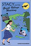 Stacy and the Greek Village Wedding, Karen Papandrew, 0965873021