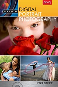 Focus On Digital Portrait Photography Jenni Bidner