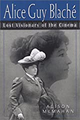Alice Guy Blache: Lost Visionary of the Cinema Hardcover