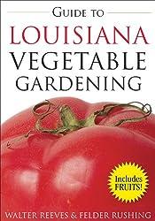 Guide to Louisiana Vegetable Gardening (Vegetable Gardening Guides)