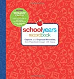 img - for School Years: Record Book: Capture and Organize Memories from Preschool through 12th Grade book / textbook / text book