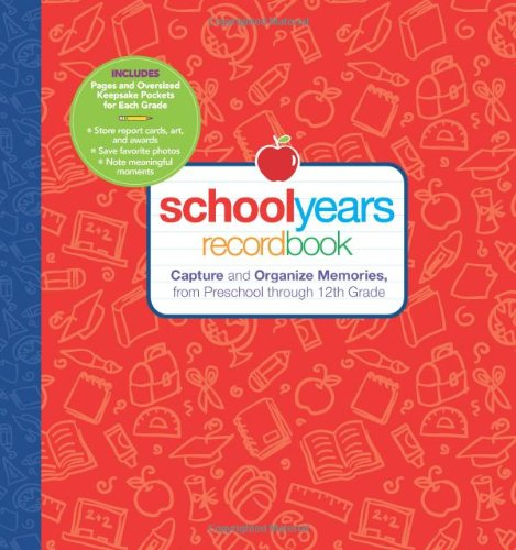 School Years: Record Book: Capture and Organize Memories from Preschool through 12th - Book Record School