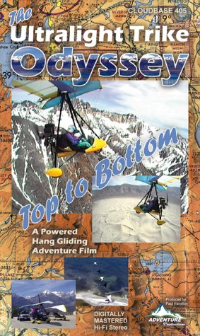 The Ultralight Trike Odyssey, Top to Bottom, a powered hang glider adventure film [VHS]