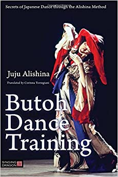??LINK?? Butoh Dance Training: Secrets Of Japanese Dance Through The Alishina Method. hunto Print hacer English pisne Compania Petrucci