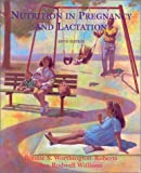 Nutrition in Pregnancy and Lactation, Worthington-Roberts, Bonnie S. and Williams, Sue Rodwell, 0815195222