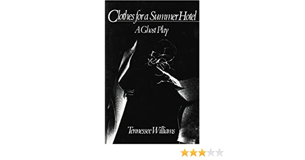 clothes for a summer hotel play kindle edition by tennessee williams literature fiction kindle ebooks amazoncom