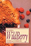 Alaska Wild Berry Guide and Cookbook, Graphic Arts Center Staff and Alaska Northwest Publishing Staff, 0882402293