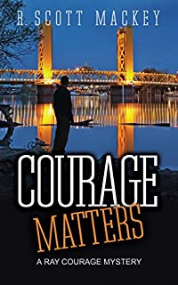 Courage Matters: A Ray Courage Mystery by R. Scott Mackey ebook deal