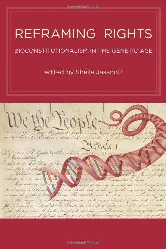 Reframing Rights: Bioconstitutionalism in the Genetic Age (Basic Bioethics)